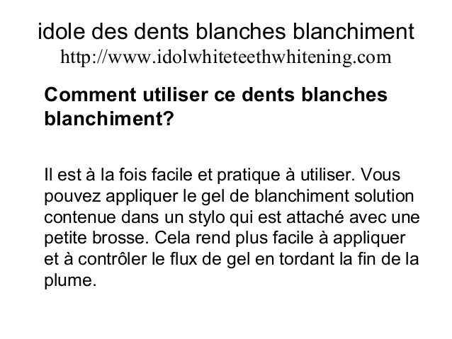 idole des dents blanches blanchiment http://www.idolwhiteteethwhitening.com Comment utiliser ce dents blanches blanchiment...
