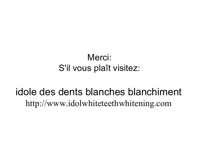 Merci: S'il vous plaît visitez: idole des dents blanches blanchiment http://www.idolwhiteteethwhitening.com