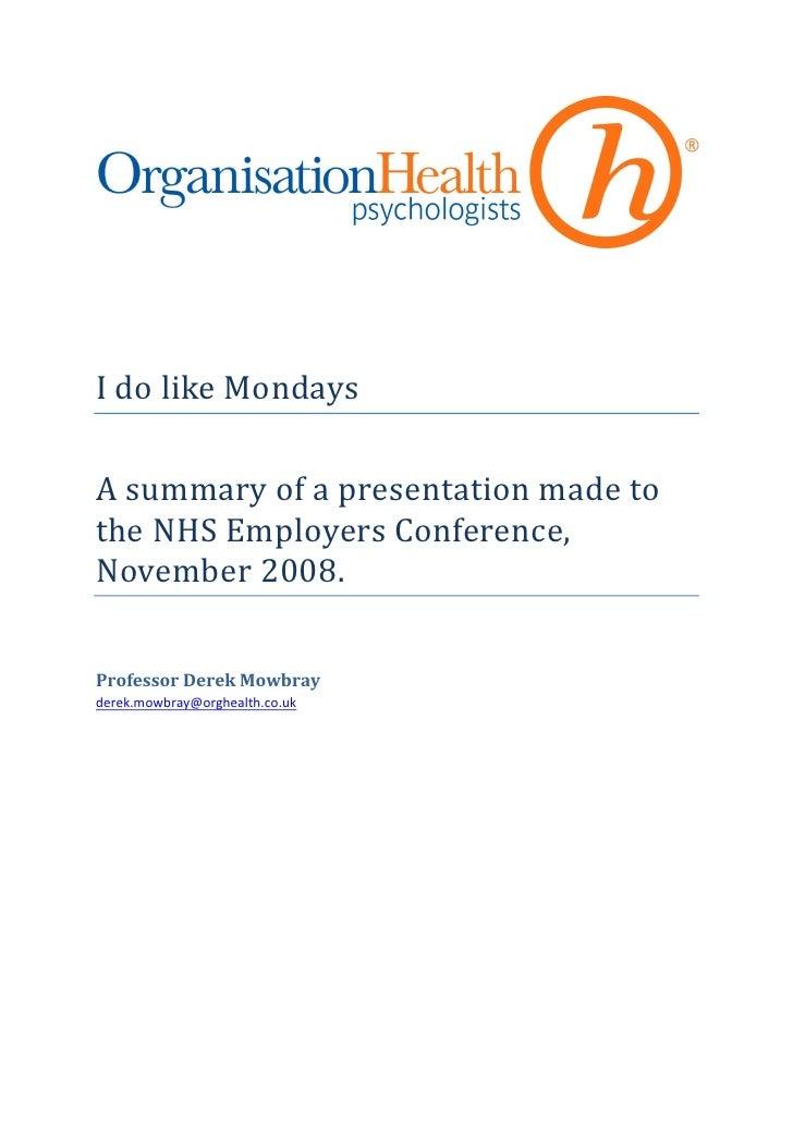 I do like Mondays  A summary of a presentation made to the NHS Employers Conference, November 2008.   Professor Derek Mowb...