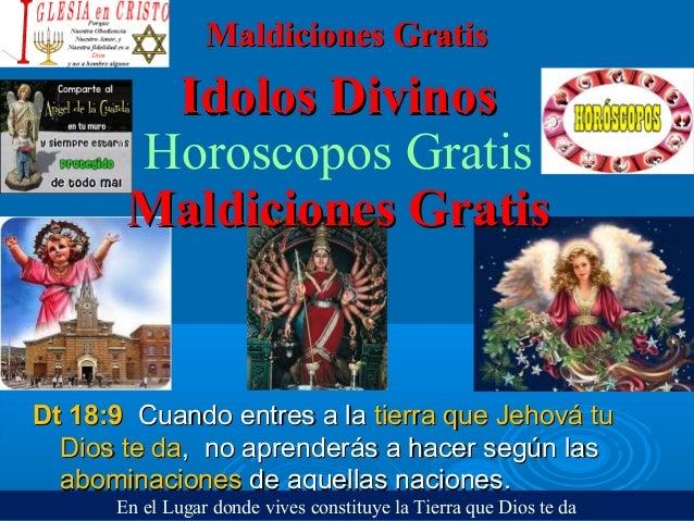Maldiciones GratisMaldiciones Gratis Idolos DivinosIdolos Divinos Horoscopos Gratis Maldiciones GratisMaldiciones Gratis D...