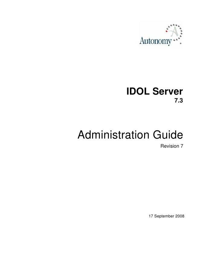 IDOL Server                         7.3Administration Guide                  Revision 7             17 September 2008