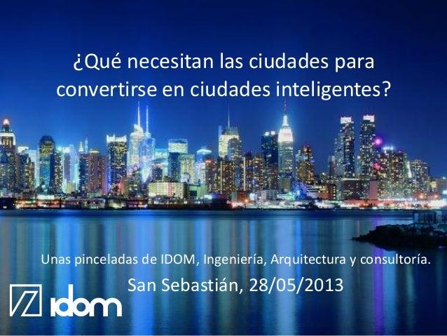 ¿Qué necesitan las ciudades para convertirse en ciudades inteligentes? Unas pinceladas de IDOM, Ingeniería, Arquitectura y...