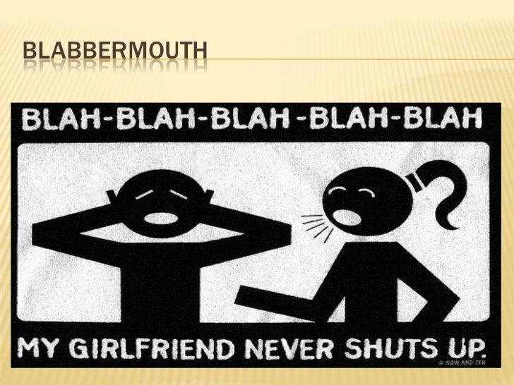 blabbermouth<br />