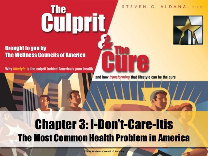 Chapter 3: I-Don't-Care-Itis The Most Common Health Problem in America