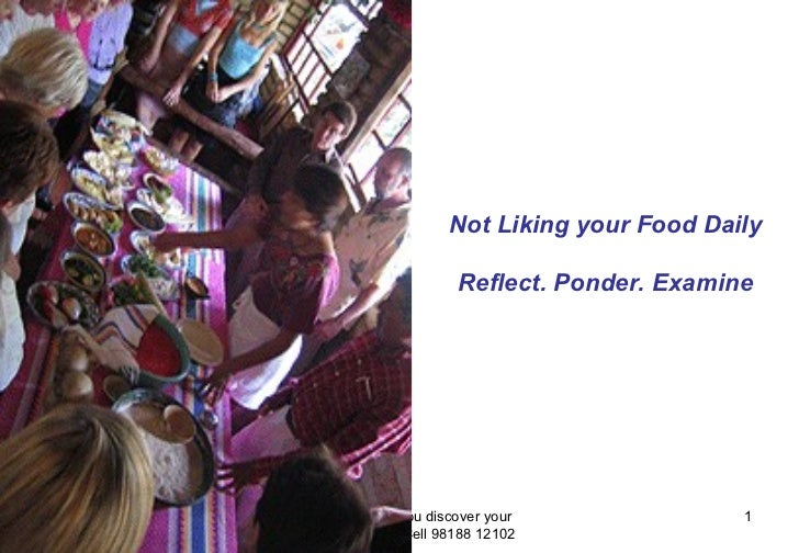Excalibre- where you discover your inherent potential. Cell 98188 12102 Not Liking your Food Daily Reflect. Ponder. Examine