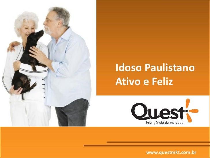 Idoso PaulistanoAtivo e Feliz      www.questmkt.com.br