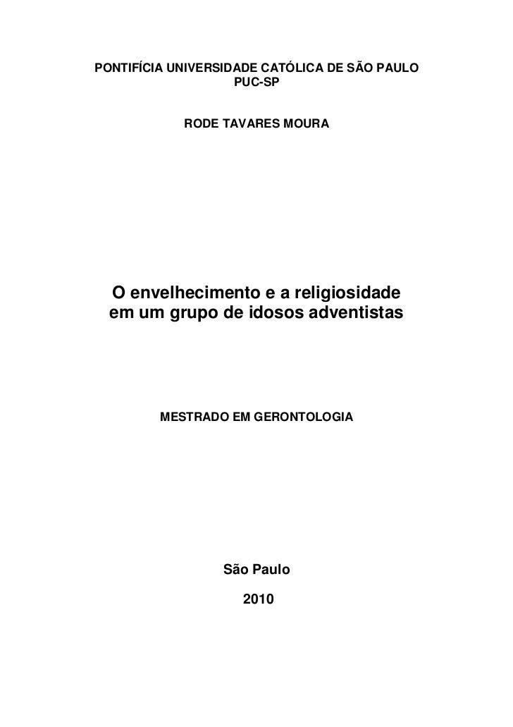 PONTIFÍCIA UNIVERSIDADE CATÓLICA DE SÃO PAULO                    PUC-SP            RODE TAVARES MOURA  O envelhecimento e ...