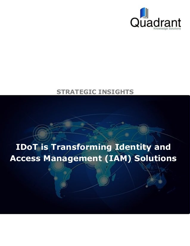 IDoT is Transforming Identity and Access Management (IAM) Solutions STRATEGIC INSIGHTS