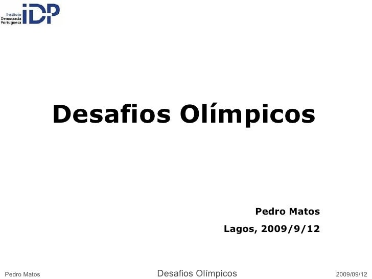 Desafios Olímpicos Pedro Matos Lagos, 2009/9/12