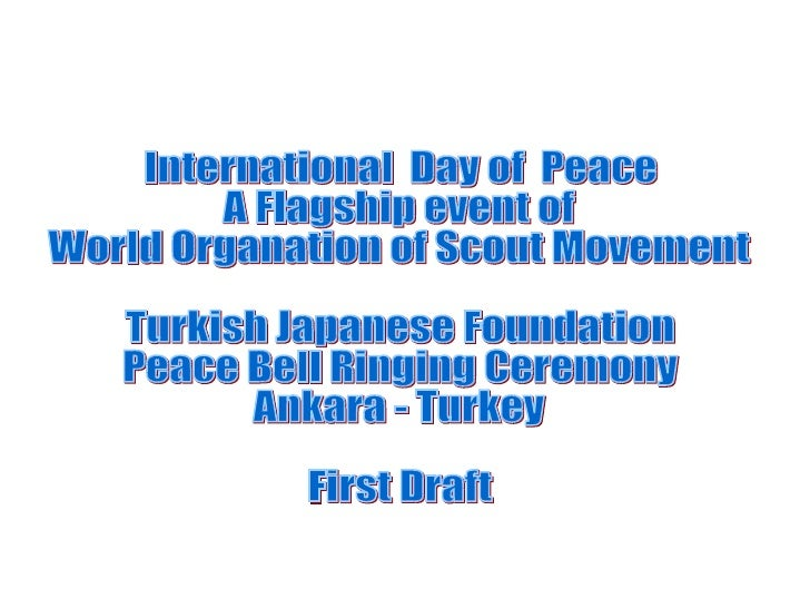 International  Day of  Peace A Flagship event of World Organation of Scout Movement Turkish Japanese Foundation Peace Bell...