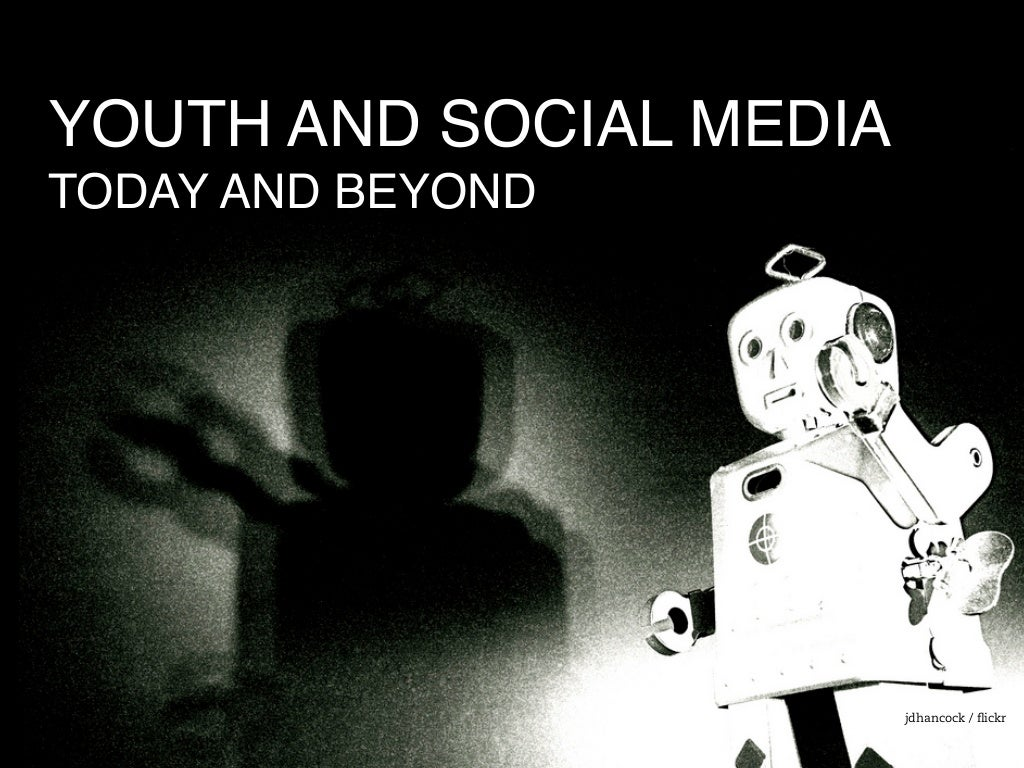 Youth and Social Media: Today and Beyond