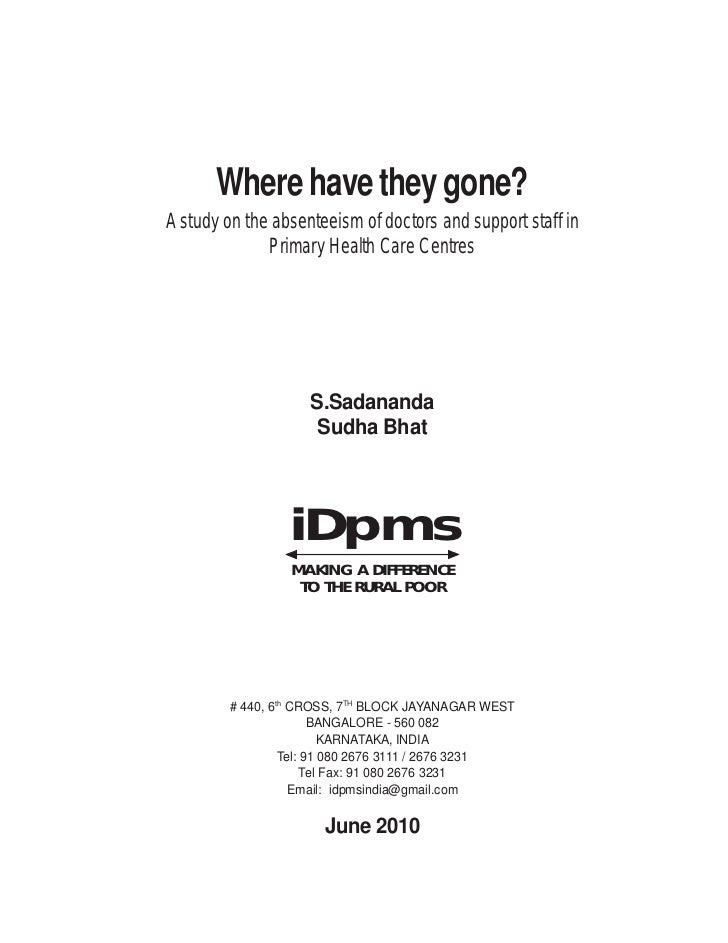 Where have they gone? A study on the absenteeism of doctors and support staff in Primary Health Care Centres       Where h...