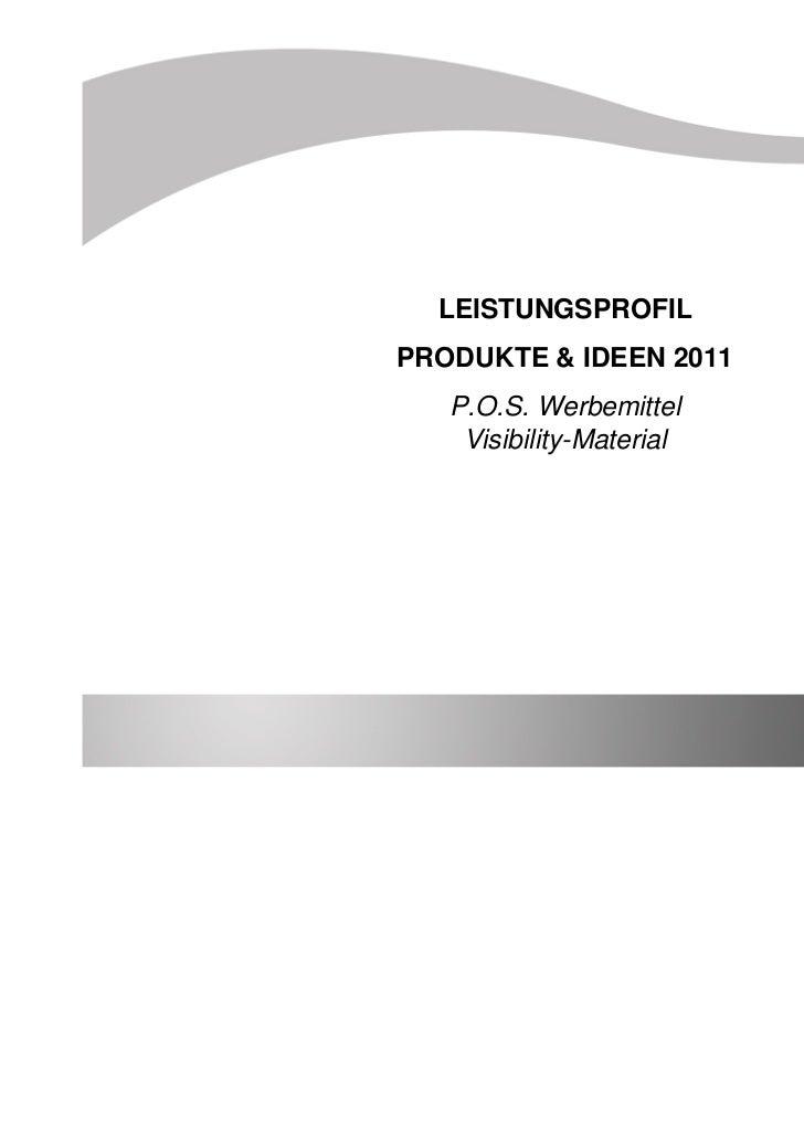 LEISTUNGSPROFILPRODUKTE & IDEEN 2011   P.O.S. Werbemittel    Visibility-Material
