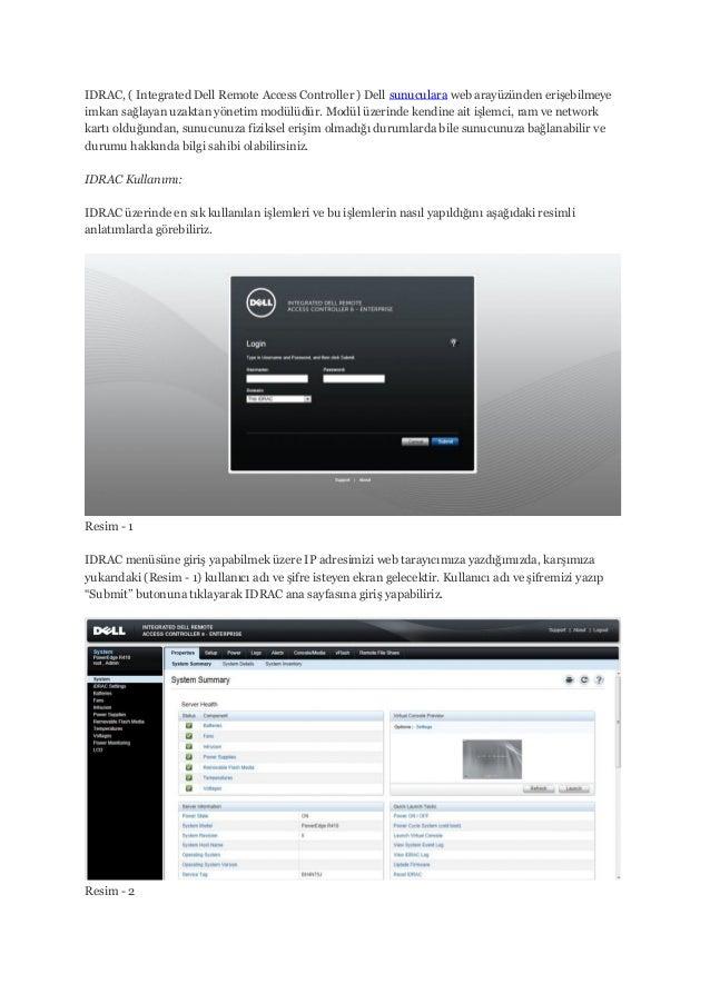 IDRAC, ( Integrated Dell Remote Access Controller ) Dell sunuculara web arayüzünden erişebilmeyeimkan sağlayan uzaktan yön...