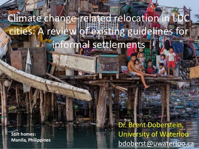 Climate change-related relocation in LDC  cities: A review of existing guidelines for  informal settlements  Stilt homes: ...