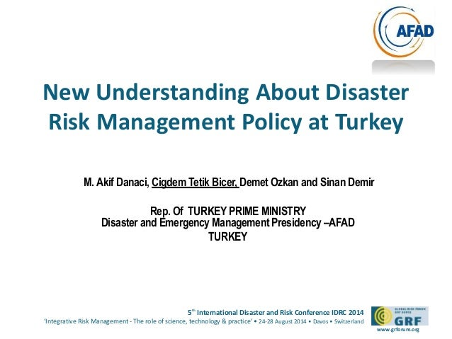 New Understanding About Disaster  Risk Management Policy at Turkey  5th International Disaster and Risk Conference IDRC 20...