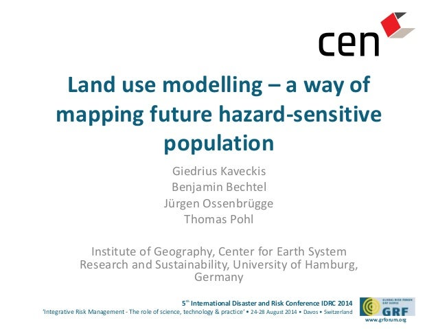 Land use modelling – a way of  mapping future hazard-sensitive  5th International Disaster and Risk Conference IDRC 2014  ...