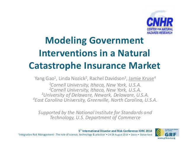 Modeling Government  Interventions in a Natural  Catastrophe Insurance Market  5th International Disaster and Risk Confere...