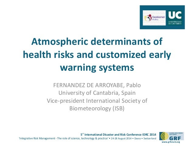 Atmospheric determinants of  health risks and customized early  5th International Disaster and Risk Conference IDRC 2014  ...