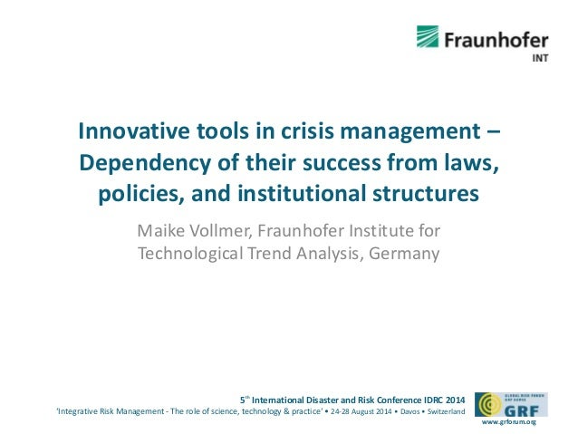 Innovative tools in crisis management –  Dependency of their success from laws,  policies, and institutional structures  5...