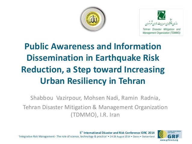 Public Awareness and Information  Dissemination in Earthquake Risk  Reduction, a Step toward Increasing  5th International...