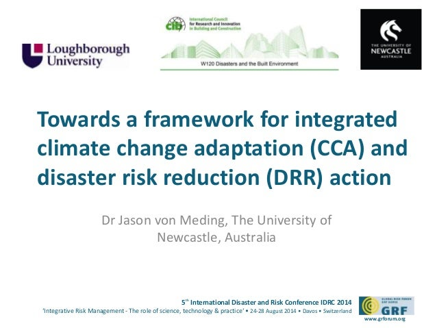 Towards a framework for integrated  climate change adaptation (CCA) and  disaster risk reduction (DRR) action  5th Interna...