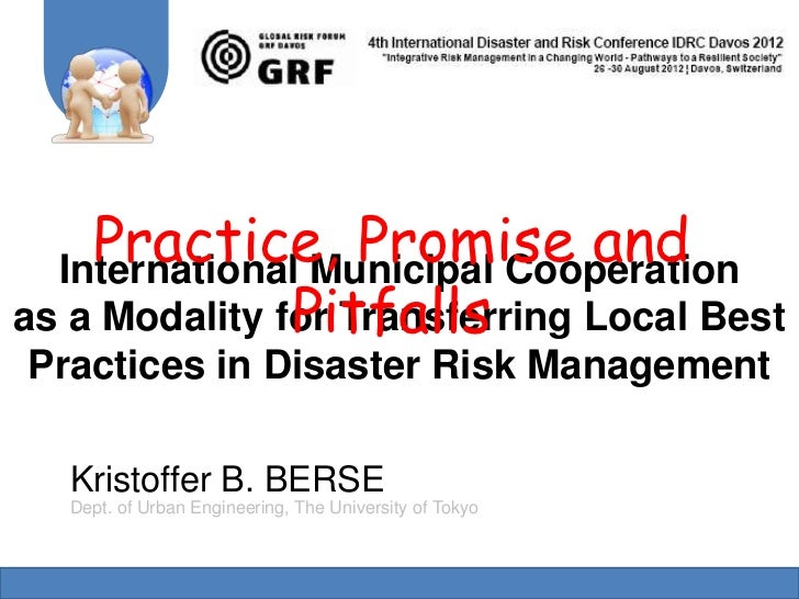 Practice, Promise and  International Municipal Cooperation               Pitfallsas a Modality for Transferring Local Best...