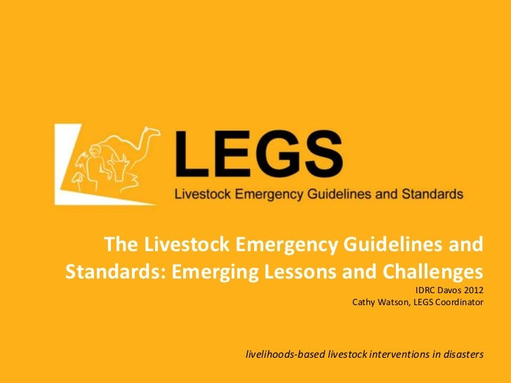 The Livestock Emergency Guidelines andStandards: Emerging Lessons and Challenges                                          ...