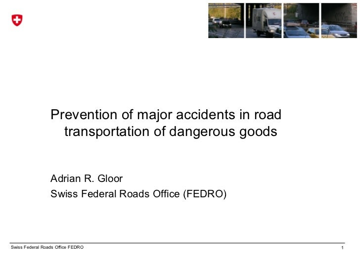 Prevention of major accidents in road                   transportation of dangerous goods                 Adrian R. Gloor ...