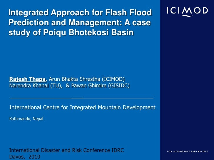 Integrated Approach for Flash Flood Prediction and Management: A case study of PoiquBhotekosi Basin<br />Rajesh Thapa, Aru...