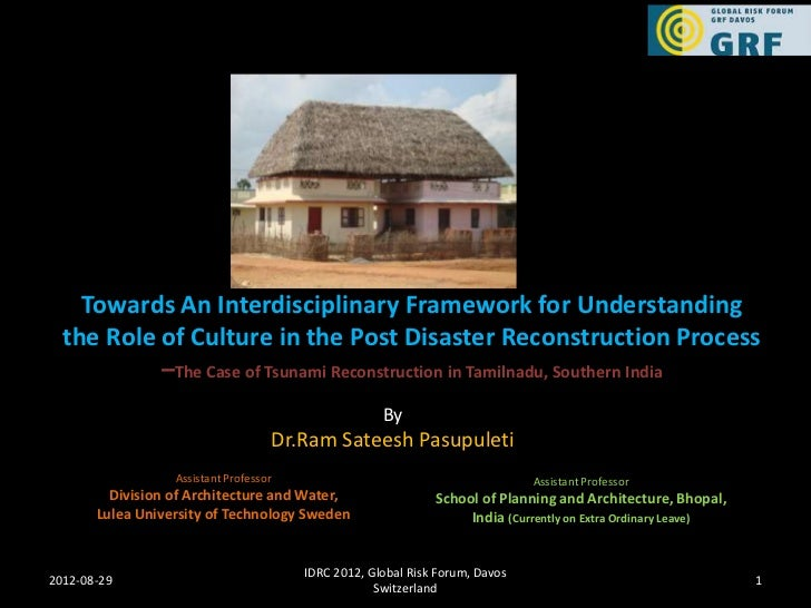 Towards An Interdisciplinary Framework for Understanding  the Role of Culture in the Post Disaster Reconstruction Process ...