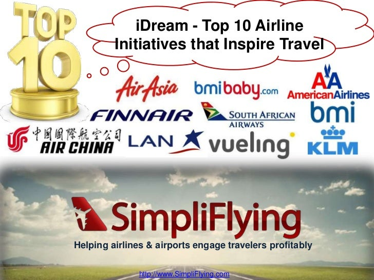 iDream - Top 10 Airline         Initiatives that Inspire TravelHelping airlines & airports engage travelers profitably    ...