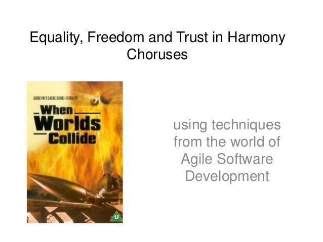 Equality, Freedom and Trust in Harmony               Choruses                     using techniques                     fro...