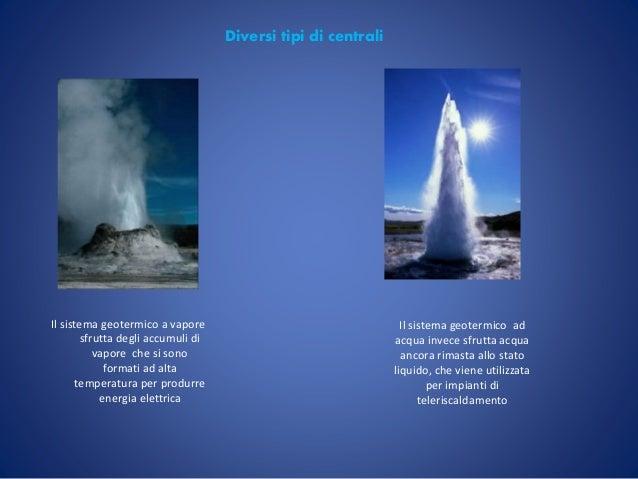Idroelettrica e geotermica - Diversi tipi di energia ...