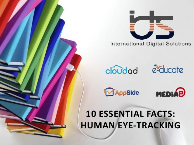 10 ESSENTIAL FACTS: HUMAN EYE-TRACKING