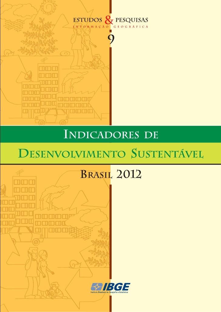 Presidenta da República  Dilma RousseffMinistra do Planejamento, Orçamento e Gestão  Miriam BelchiorINSTITUTO BRASILEIRODE...