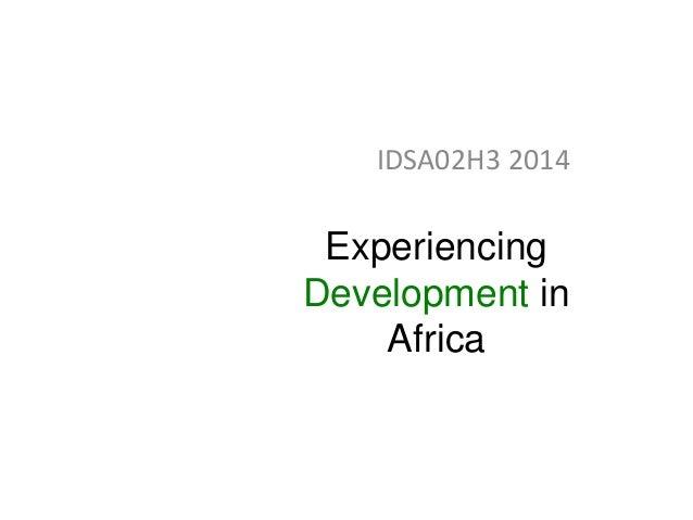 IDSA02H3 2014  Experiencing Development in Africa