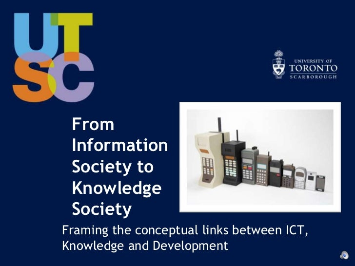 From Information Society to Knowledge Society<br />Framing the conceptual links between ICT, Knowledge and Development<br />