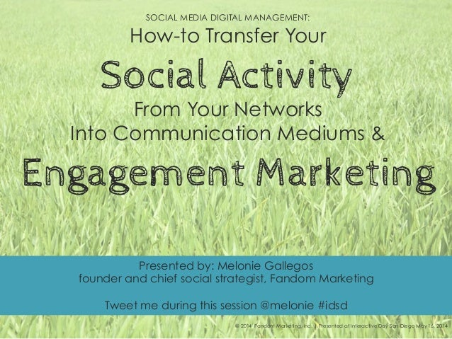 SOCIAL MEDIA DIGITAL MANAGEMENT: How-to Transfer Your Social Activity From Your Networks Into Communication Mediums & Enga...