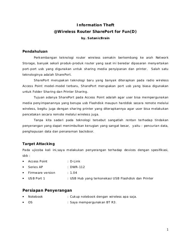 1  Information Theft  @Wireless Router SharePort for Fun(D)  by. SatanicBrain  Pendahuluan  Perkembangan teknologi router ...