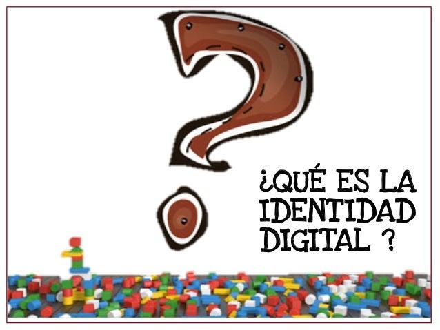 Identidad Digital. Si te buscan... ¿te encuentran? Slide 2