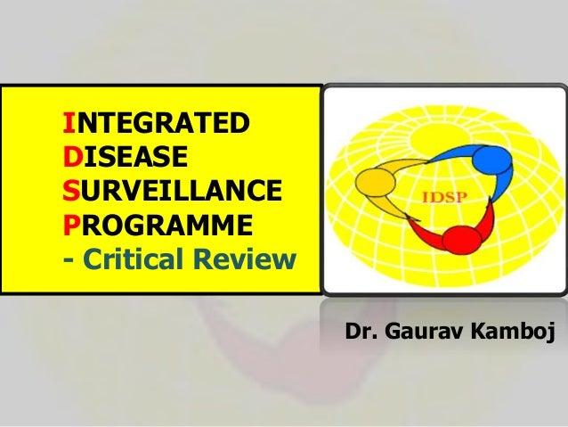 INTEGRATED DISEASE SURVEILLANCE PROGRAMME - Critical Review Dr. Gaurav Kamboj