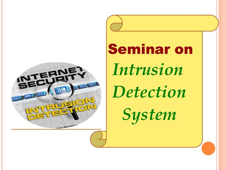 Seminar on<br />Intrusion<br />Detection<br />System<br />