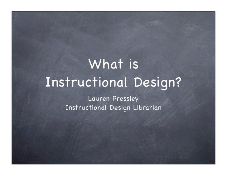 What Is Instructional Design? Lauren Pressley Instructional Design ...
