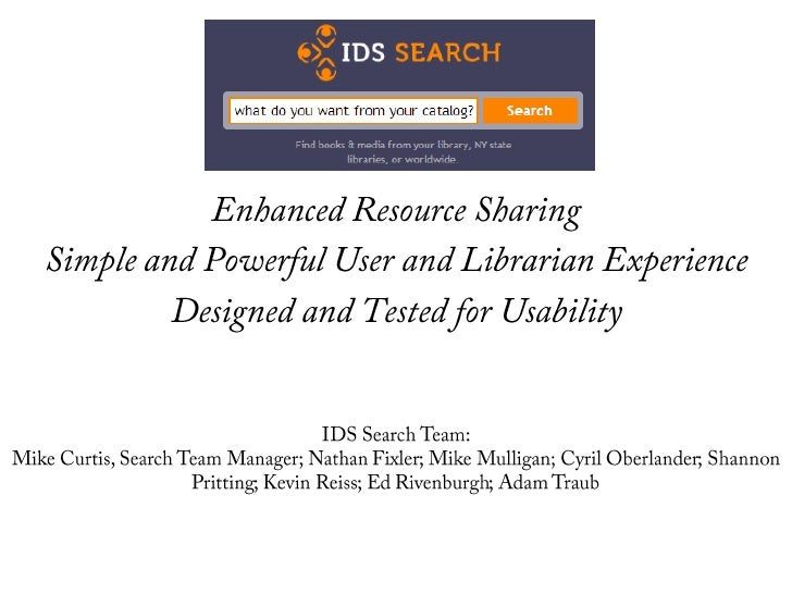Enhanced Resource Sharing<br />Simple and Powerful User and Librarian Experience<br />Designed and Tested for Usability<br...