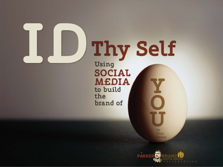 ID Thy Self: Using Social Media to Build the Brand of You