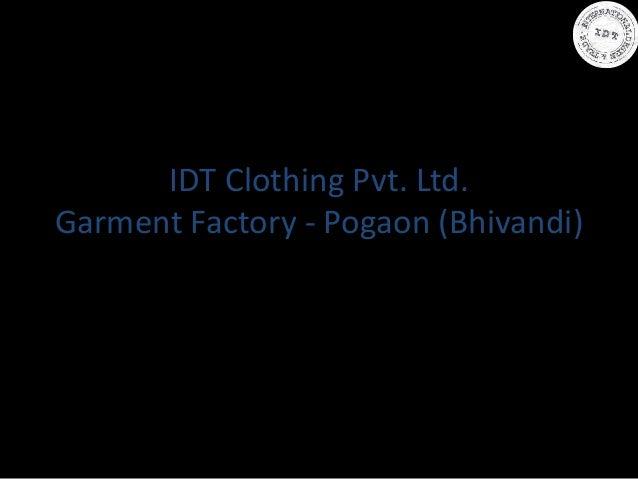 IDT Clothing Pvt. Ltd. Garment Factory - Pogaon (Bhivandi)