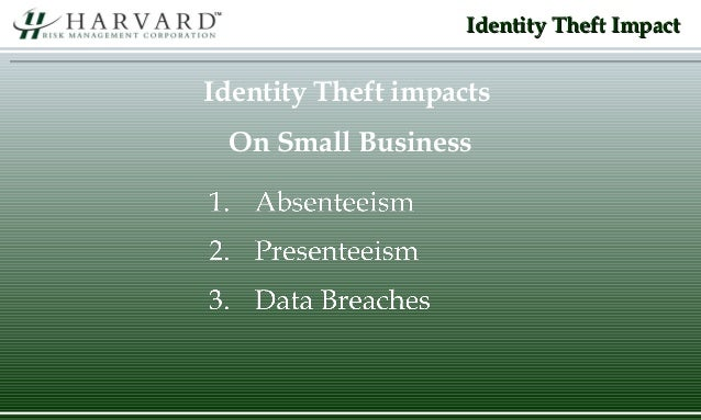 the impact of identity theft on Identity theft: identity theft, use of an individual's personally identifying information by someone else (often a stranger) without that individual's permission.
