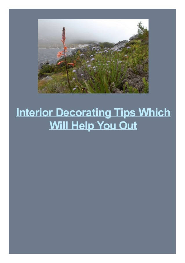 Interior Decorating Tips Which Will Help You Out