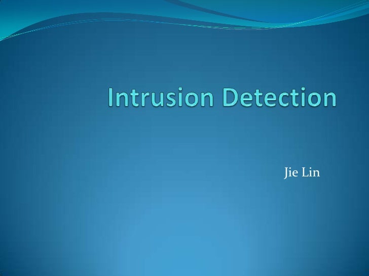 Intrusion Detection<br />Jie Lin<br />